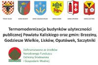 Termomodernizacja budynków użyteczności publicznej Powiatu Kaliskiego oraz gminy Brzeziny, Godziesze Wielkie, Lisków, Opatówek, Szczytniki